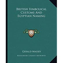 British Symbolical Customs And Egyptian Naming