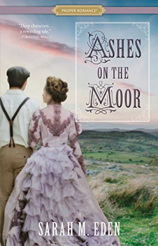 Ashes on the Moor (Proper Romance) by [Eden, Sarah M.]