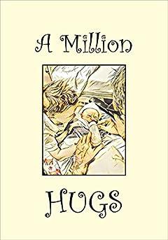 A Million Hugs