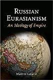 Russian Eurasianism – An Ideology of Empire