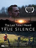 The Last Time I Heard True Silence