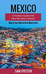 Discover the best parts of the must-see cities in Mexico. Learn the top sights and attractions before you travel with this comprehensive guide.Read on your PC, Mac, Smart phone, Tablet or Kindle device.Planning a trip to Mexico? Great choice!...