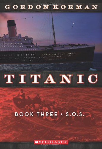 Titanic #3: S.O.S. Paperback – September 1, 2011 Gordon Korman Scholastic Paperbacks 054512333X Historical - General