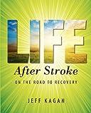 Life after Stroke, Jeff Kagan, 1607468182