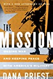 Mission: Waging War And Keeping Peace With Americas Military