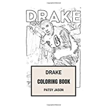 Drake Coloring Book: Talented Rapper and Songwriter Lil Wayne's Protege and Hip Hop Clairvoyant Drake Inspired Adult Coloring Book