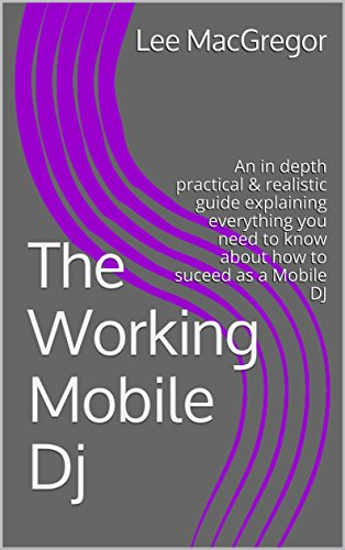 Amazon The Working Mobile DJ An In Depth Practical Realistic