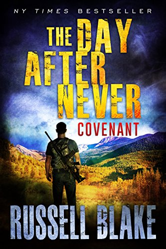 The Day After Never - Covenant (Post-Apocalyptic Dystopian Thriller - Book 3) by [Blake, Russell]