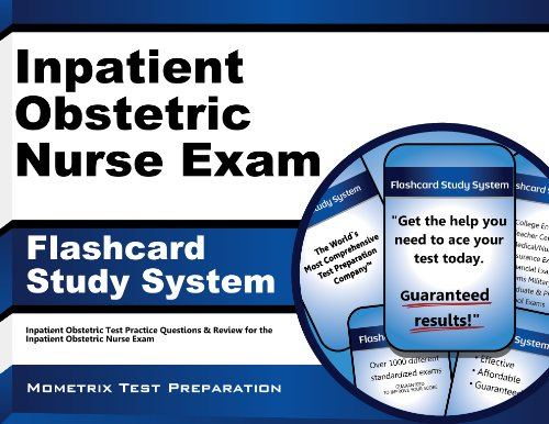 Inpatient Obstetric Nurse Exam Flashcard Study System: Inpatient Obstetric Test Practice Questions & Review for the Inpatient Obstetric Nurse Exam Pdf