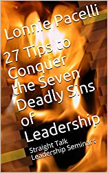 27 Tips to Conquer the Seven Deadly Sins of Leadership: Straight Talk Leadership Seminars