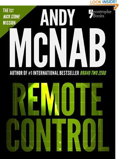 Remote Control (Nick Stone Book 1): Andy McNab's best-selling series of Nick Stone thrillers - now available in...