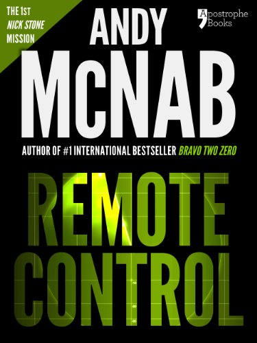 Available Series - Remote Control (Nick Stone Book 1): Andy McNab's best-selling series of Nick Stone thrillers - now available in the US, with bonus material