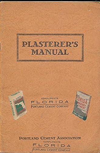 plasterer s manual for applying portland cement stucco and plaster rh amazon com Portland Cement Institute portland cement association manual pdf