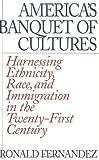 America's Banquet of Cultures, Ronald M. Fernandez, 0275975088