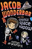 Jacob Wonderbar and the Cosmic Space Kapow[ JACOB WONDERBAR AND THE COSMIC SPACE KAPOW ] by Bransford, Nathan (Author) May-12-11[ Hardcover ]