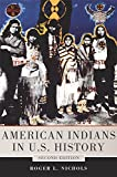 American Indians in U.S. History: Second Edition (The Civilization of the American Indian Series)