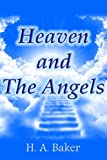 Heaven and the Angels, H. Baker, 147755629X