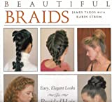 Beautiful Braids: Easy, Elegant Looks for Braided Hair