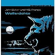Wolfsnächte (Dreamland Grusel 5)   John Baker, H. G. Francis