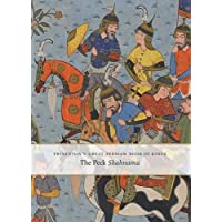 Princeton's Great Persian Book of Kings: The Peck Shahnama
