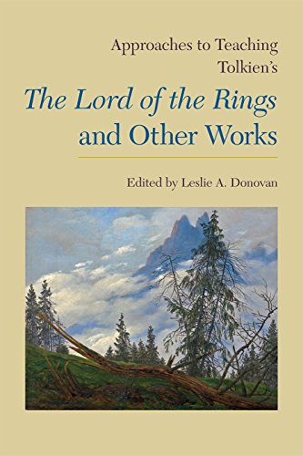 Approaches to Teaching Tolkien's The Lord of the Rings and Other Works (Approaches to Teaching World Literature) by The Modern Language Association of America
