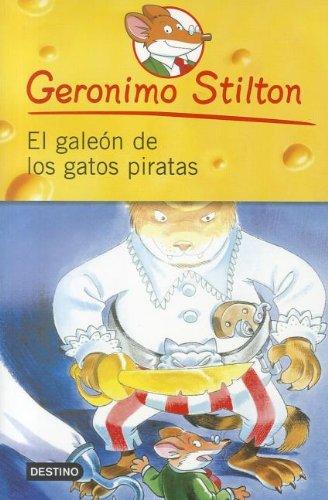 Read Online El Galeon de los Gatos Piratas = The Galleon of the Pirates Cats (Geronimo Stilton) (Spanish Edition) PDF