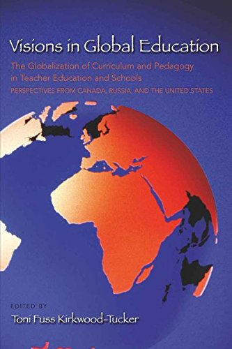 Visions in Global Education: The Globalization of Curriculum and Pedagogy in Teacher Education and Schools: Perspectives from Canada, Russia, and the United States (Complicated Conversation)
