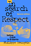 In Search of Respect: Selling Crack in El Barrio (Structural Analysis in the Social Sciences)