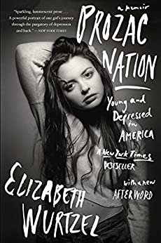 Prozac Nation: Young and Depressed in America by [Wurtzel, Elizabeth]
