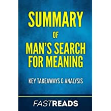 Summary of Man's Search for Meaning: Includes Key Takeaways & Analysis