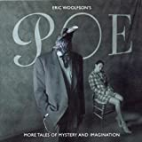 Poe - More Tales of Mystery and Imagination by Eric Woolfson (2010-02-23)
