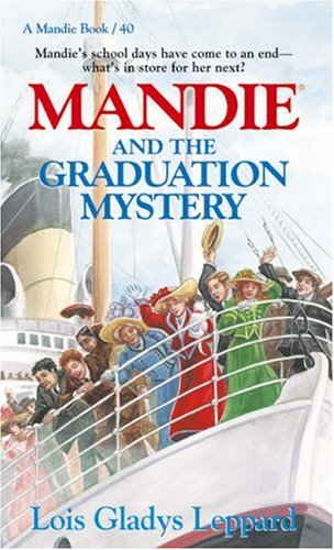 Mandie and the Graduation Mystery (Mandie, Book 40) by Brand: Bethany House Publishers