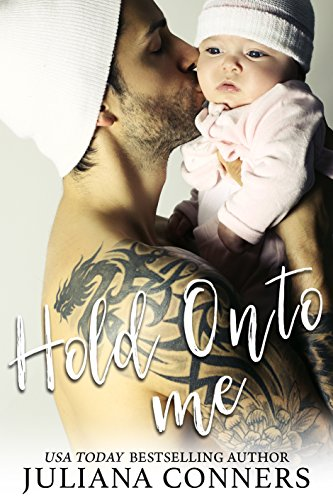 Hold Onto Me: A Secret Baby Romance cover