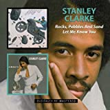 Rocks Pebbles & Sand/Let Me Know You by Stanley Clarke (2010-06-15)