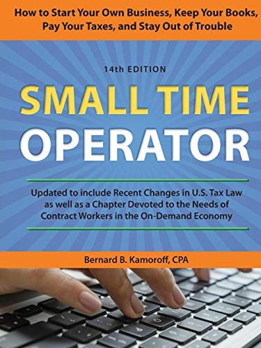 - Small Time Operator: How to Start Your Own Business, Keep Your Books, Pay Your Taxes, and Stay Out of Trouble
