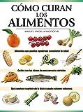 Prevenir y resolver molestias y enfermedades de manera naturalLos alimentos, además de nutrir, tienen muchas propiedades curativas. Esta nueva edición actualizada muestra qué productos son los más indicados para combatir eficazmente las enfer...