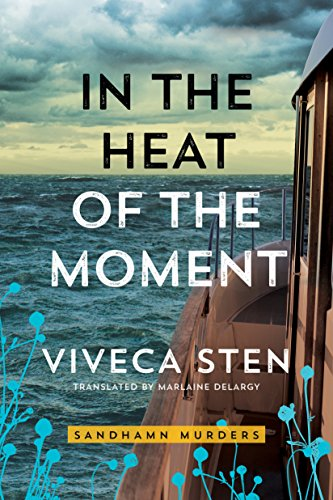 In the Heat of the Moment (Sandhamn Murders Book ()