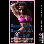 Happy, Harsh, Hardcore and High Heat: Forty Explicit Erotica Stories   Sarah Blitz,Regina Ransom,Andi Allyn,Sandra Strike,Patti Drew,Amy Dupont,Carolyne Cox,Alice Drake,Jessica Crocker,Allysin Range