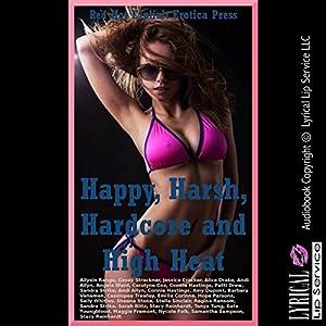 Happy, Harsh, Hardcore and High Heat Audiobook