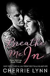 Breathe Me In (Ross Siblings Book 3)
