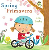 img - for Spring/Primavera (Spanish/English Bilingual Editions) (English and Spanish Edition) book / textbook / text book
