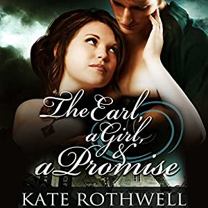 The Earl, a Girl, & a Promise Audiobook