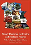 img - for Woody Plants for the Central and Northern Prairies book / textbook / text book