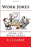 Work Jokes: Over 150 Work Jokes