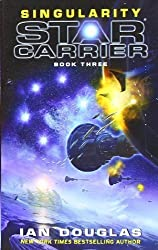 Singularity (Star Carrier, Book 3) Original Edition by Douglas, Ian [2012]