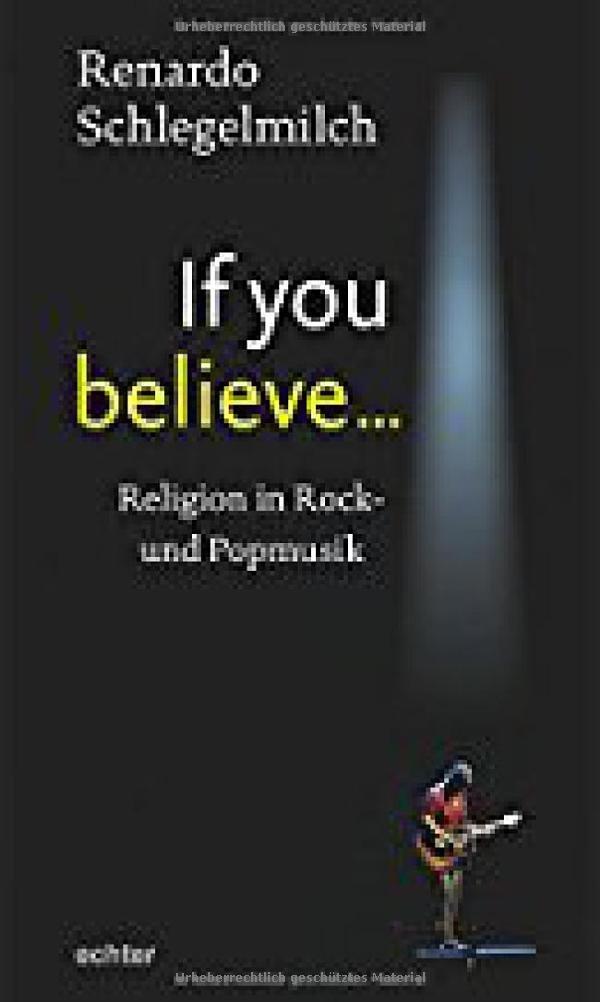 If you believe: Religion in Rock- und Popmusik