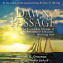 Dawn Passage: The Incredible Voyage of the Missionary Schooner