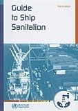 Guide to Ship Sanitation, World Health Organization, 9241546697
