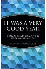 It Was a Very Good Year: Extraordinary Moments in Stock Market History (Wiley Investment Book 6) Kindle Edition