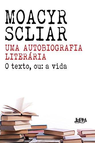 Uma Autobiografia Literária. O Texto, ou a Vida - Formato Convencional